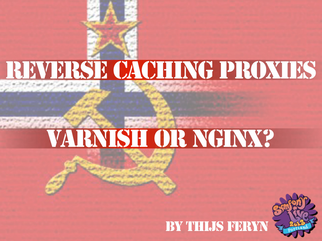 Reverse caching proxies: Varnish or Nginx?