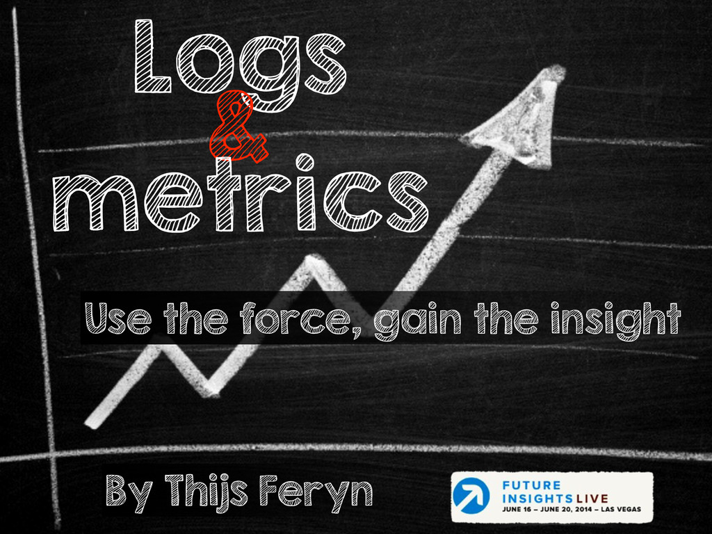 Logs & metrics: use the force, gain the insight