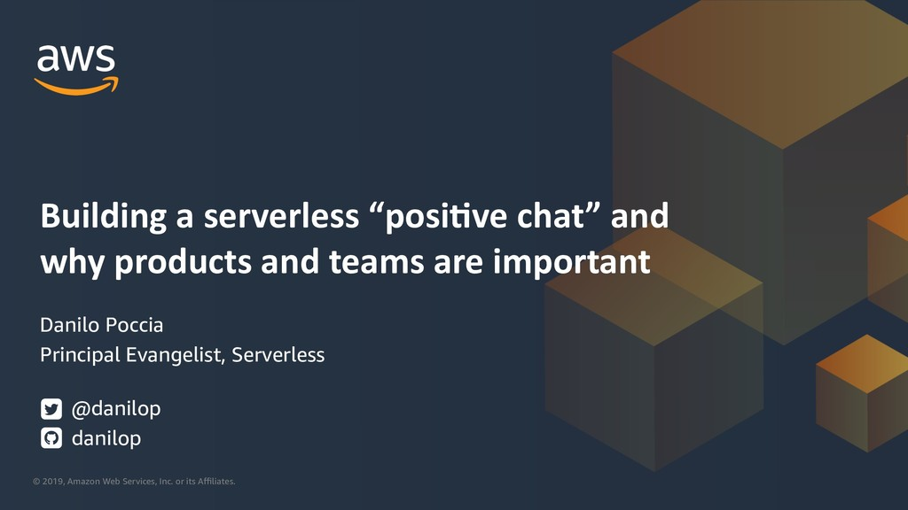 Building a serverless 'positive chat' and why products and teams are important