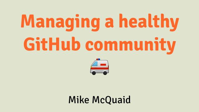 Managing A Healthy GitHub Community slides thumbnail