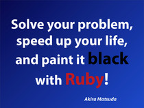 Solve your problem, speed up your life, and paint it black with Ruby!